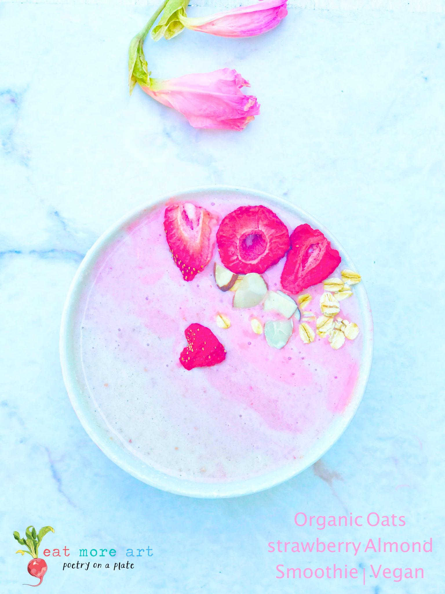 Organic Strawberry Oat Almond smoothie   Vegan   Eat More Art